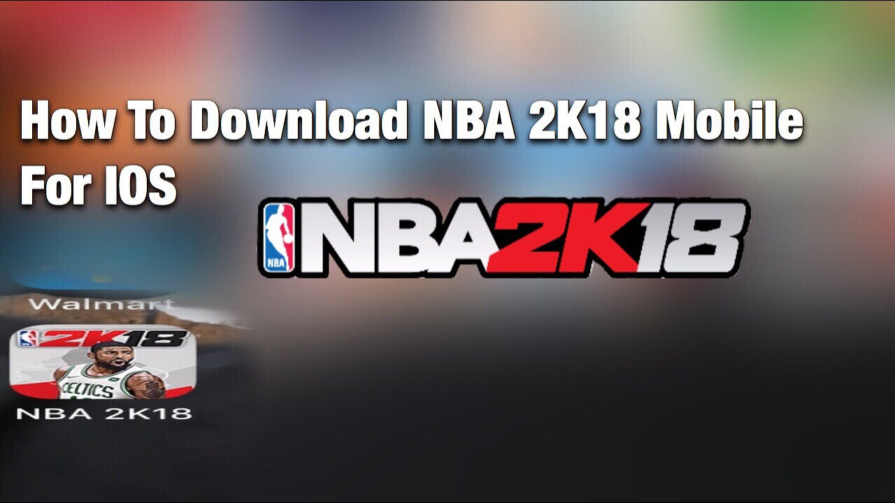 How To Download NBA 2K18 Mobile For IOS*Must Watch* - YouTube