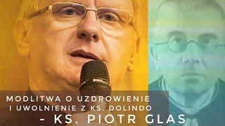 Modlitwa o uzdrowienie i uwolnienie z ks. Dolindo - ks. Piotr Glas