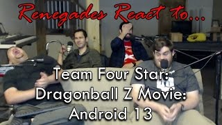 Renegades react to... team four star dragonball z abridged movie: super android 13