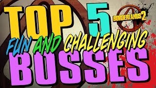 Borderlands 2 - Top Five Bosses