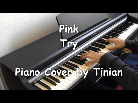 Pink - Try (Piano Cover by Tinian)
