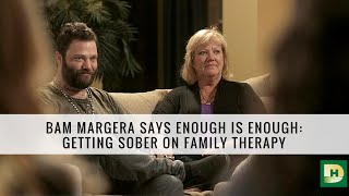 Bam Margera Says Enough is Enough: Getting Sober on Family Therapy with Dr. Jenn
