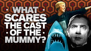 What Scares the Cast of The Mummy?