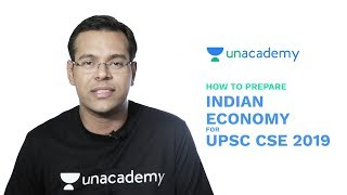 How to Prepare Indian Economy for UPSC CSE 2019 - Approach and Important Topics