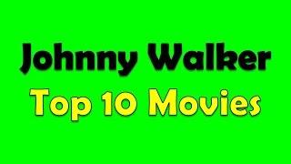 Johnny Walker Top 10 Movies