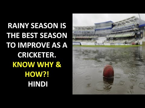 RAINY SEASON IS THE BEST SEASON TO IMPROVE AS A CRICKETER. KNOW WHY & HOW?!