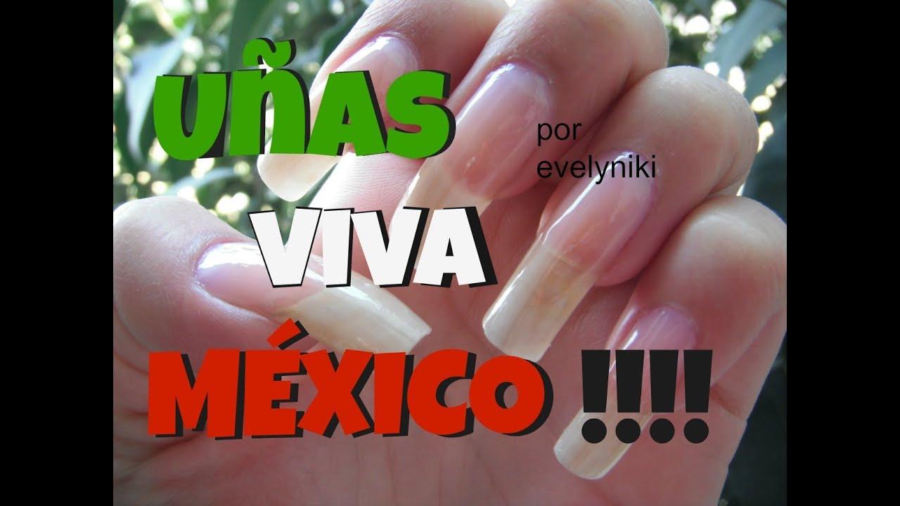 UÑAS VIVA MÉXICO !!!! - YouTube