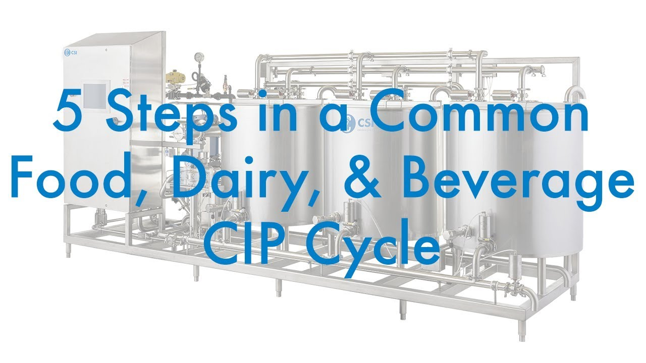 5 Steps in a Common Food, Dairy, & Beverage CIP Cycle