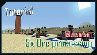 [TUTORIAL]MEKANISM  -  1x to 5x ORE PROCESSING