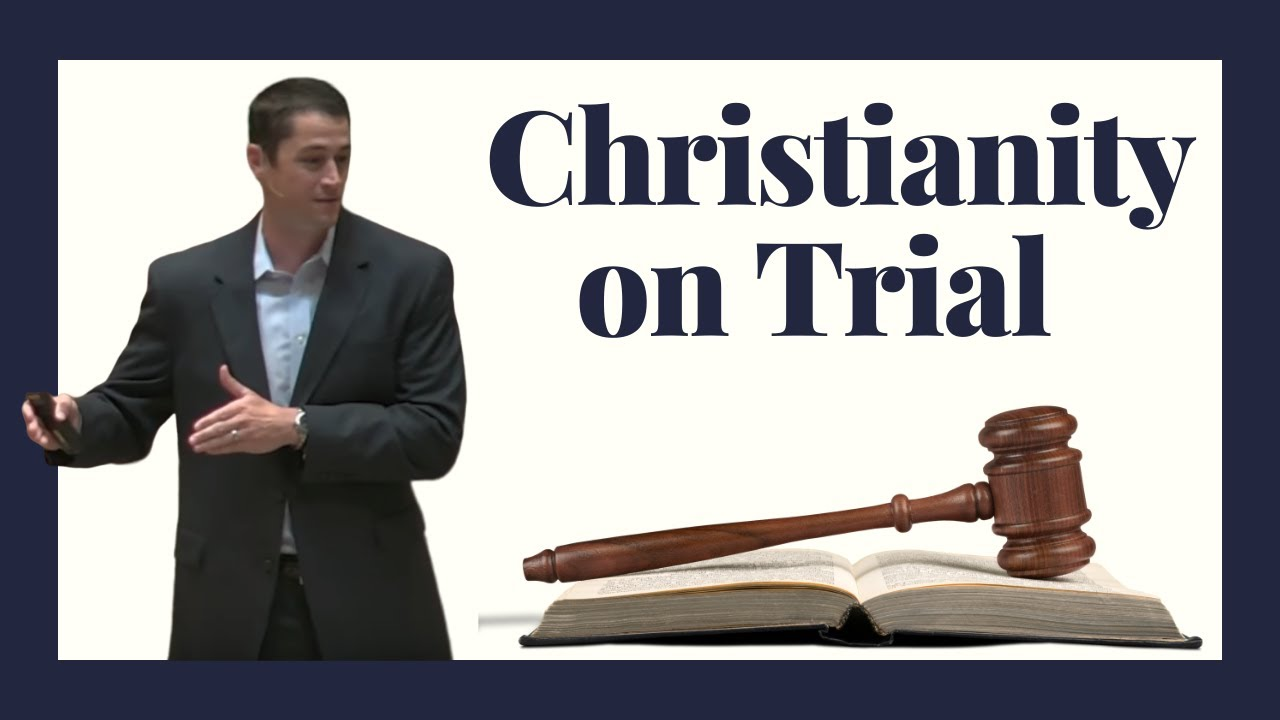 Christianity on Trial 1 of 11- Introduction (Curt Covington)