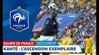 N'Golo Kanté, l'ascension exemplaire - Le document I FFF 2018