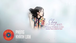 Chạy (On my way) - Phùng Khánh Linh | Lyric Video |