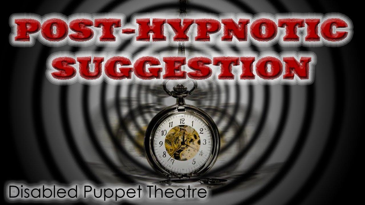 Post-Hypnotic Suggestion