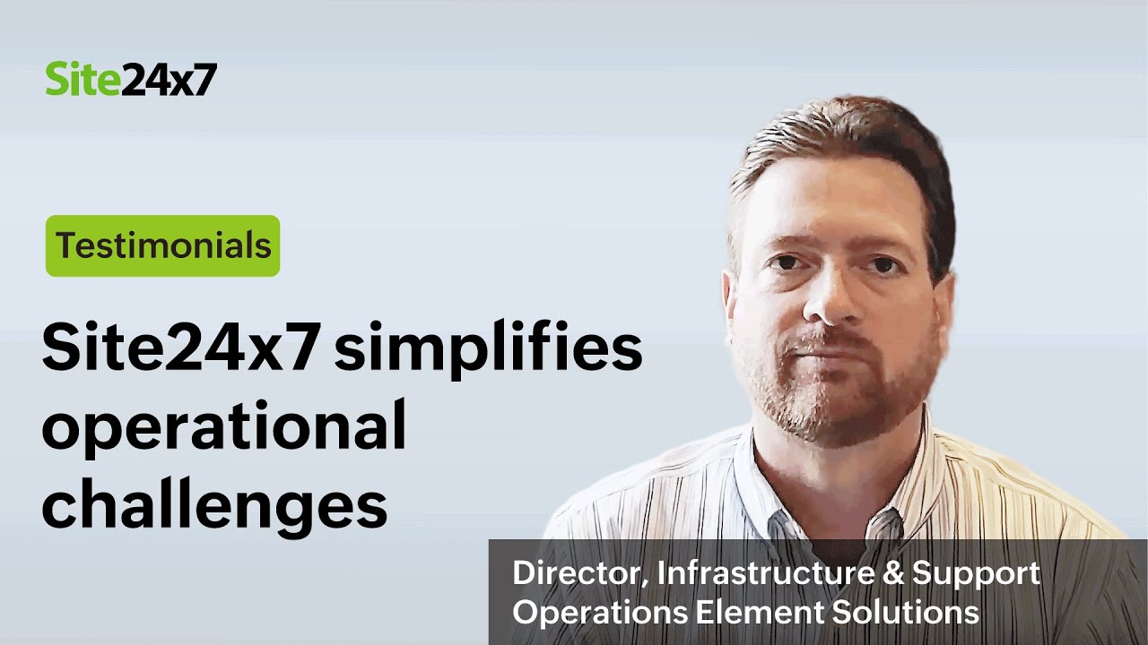 Shannon Ward shares how Site24x7 simplified the operational challenges for Element Solutions