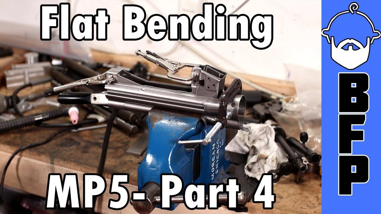 MP5 Build Part 4 - Flat Bending