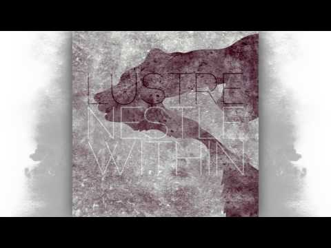 LUSTRE - Nestle Within (Official Single 2015)