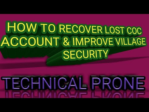 How To Recover Your Lost Coc Village Or Account 2019  || How Improve Security Of Your  COC Account