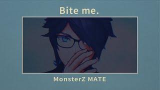 【MV】Bite me. / MonsterZ MATE