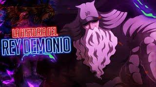 La Historia del Rey Demonio | Nanatsu No Taizai