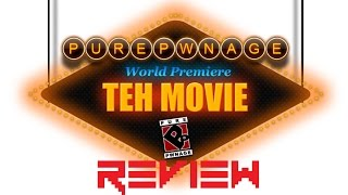 The Game Grinder - Pure Pwnage: Teh Movie Teh Review