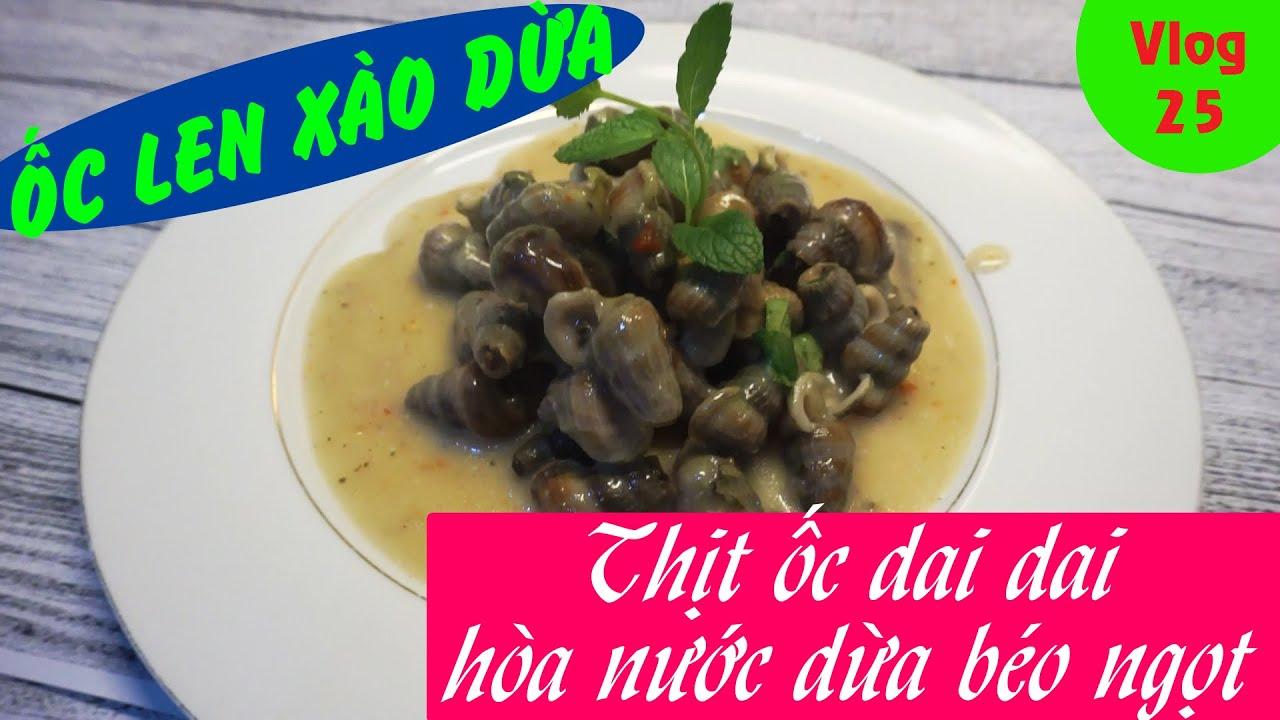Ốc Len Xào Dừa – Trò chuyện không thể thiếu món này (Coconut Cerithidea Snail)