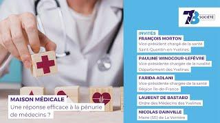7/8 Société. Les maisons médicales, réponse efficace au manque de médecins ?