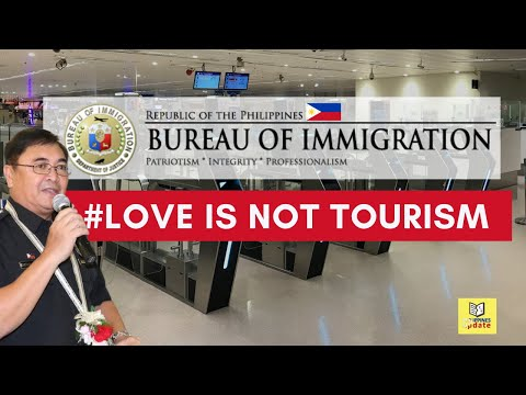 LOVE IS NOT TOURISM recognized by Bureau of Immigration Philippines