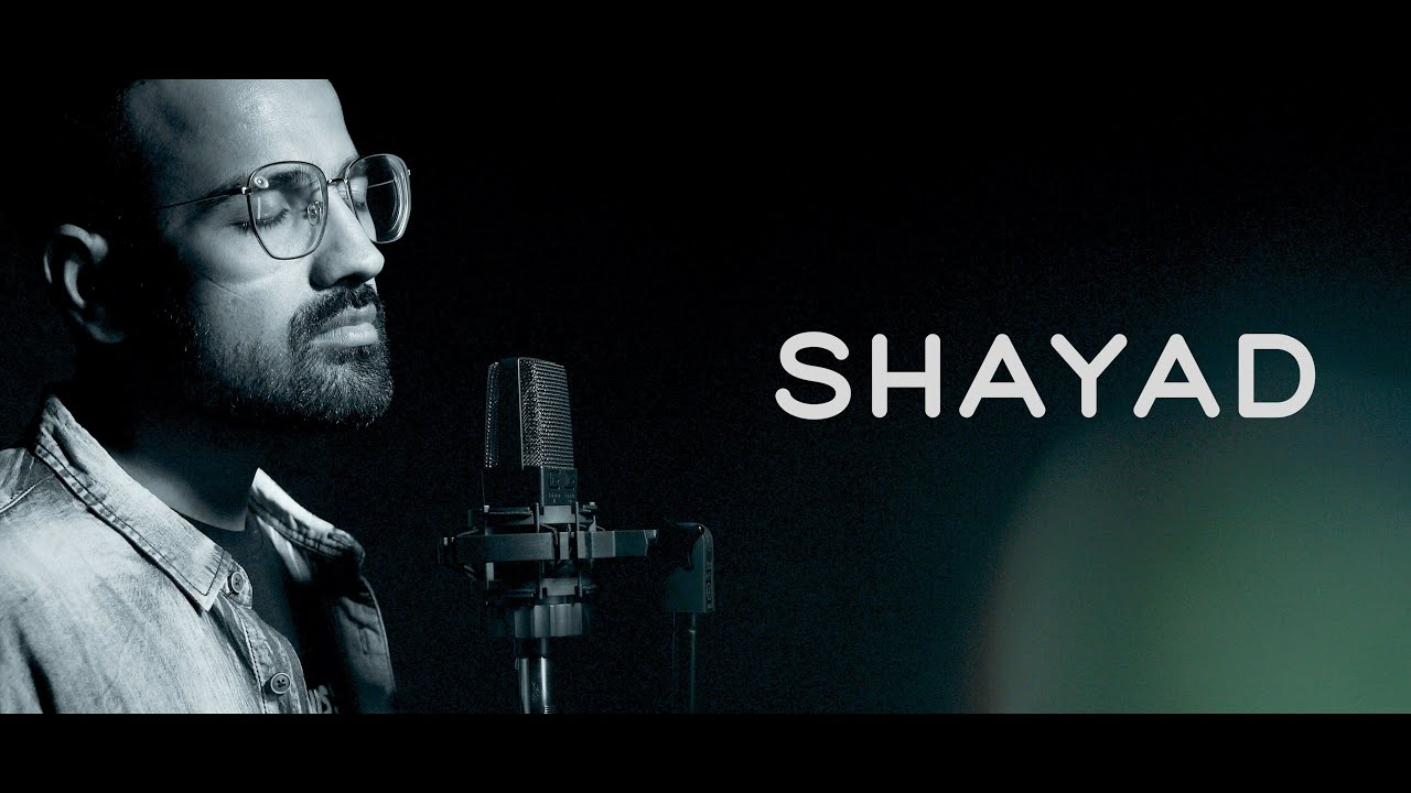 Shayad - Shubham Bargoti - Love Aaj Kal   Pritam   Arijit Singh
