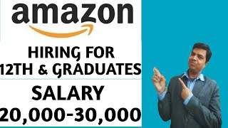 Latest Job Updates !! Jobs in Amazon. GRADUATES and 10+2 for CUSTOMER SERVICE . Salary 20k to 30k