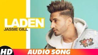 Laden (Full Audio) | Jassi Gill | Latest Punjabi Songs 2018 | Speed Records