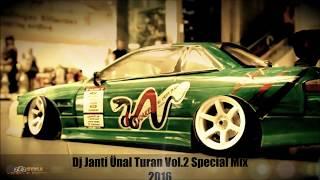 DJ JANTİ ÜNAL TURAN VOL.2 (SPECİAL MİX) 2016