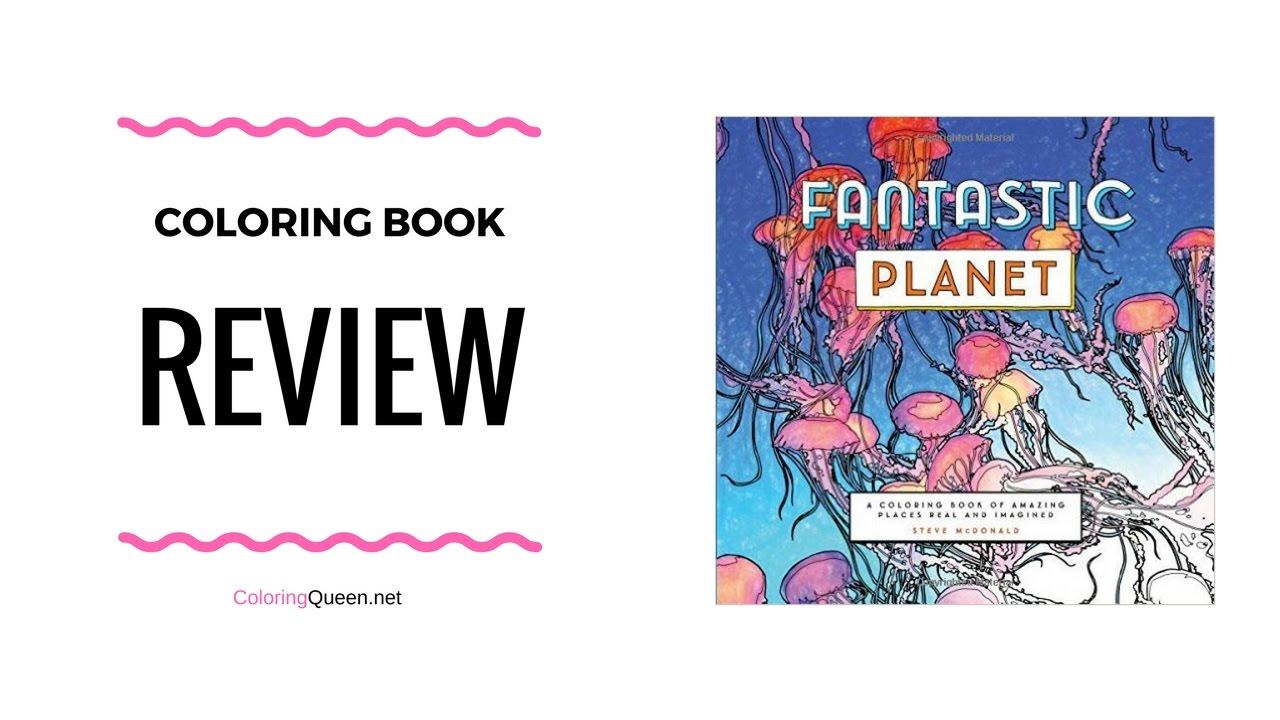 Fantastic Planet Coloring Book Review - Steve McDonald ...