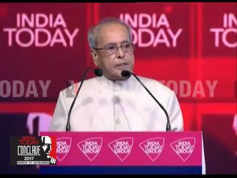 India Today Conclave 2017: President Pranab Mukherjee praises PM Modi during his Chief Guest's addre
