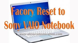 Hard or Factory Reset to Sony VAIO Notebooks