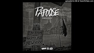 Download Papoose - Grimy ass New York (Prod.by DJ Tip) MP3 song and Music Video