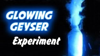 How To Make Glowing Geyser | Science Experiment: Glowing Geyser Experiment