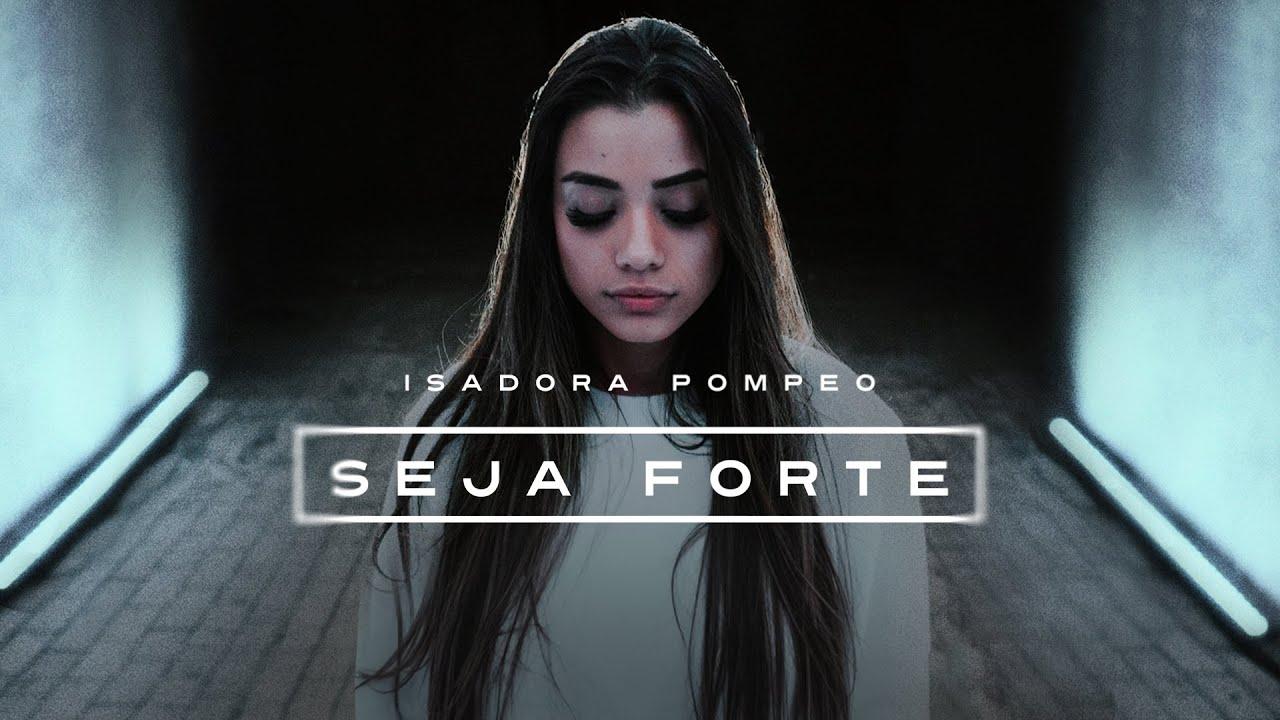 Isadora Pompeo - Seja Forte (Teaser)
