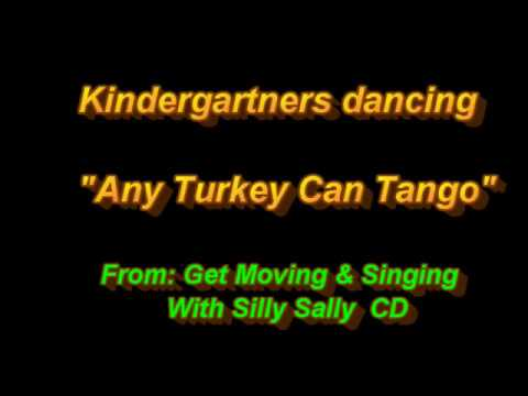 Any Turkey Can Tango Song- Silly Sally