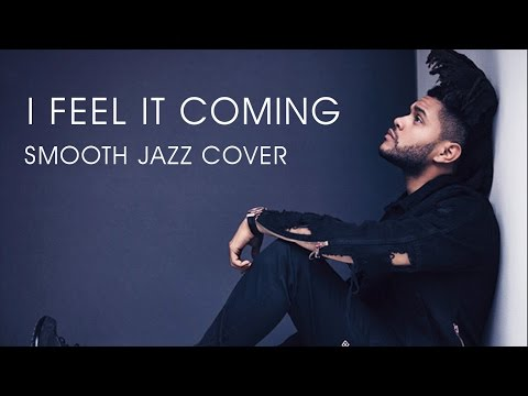 The Weeknd - I Feel It Coming (Smooth Jazz Cover)