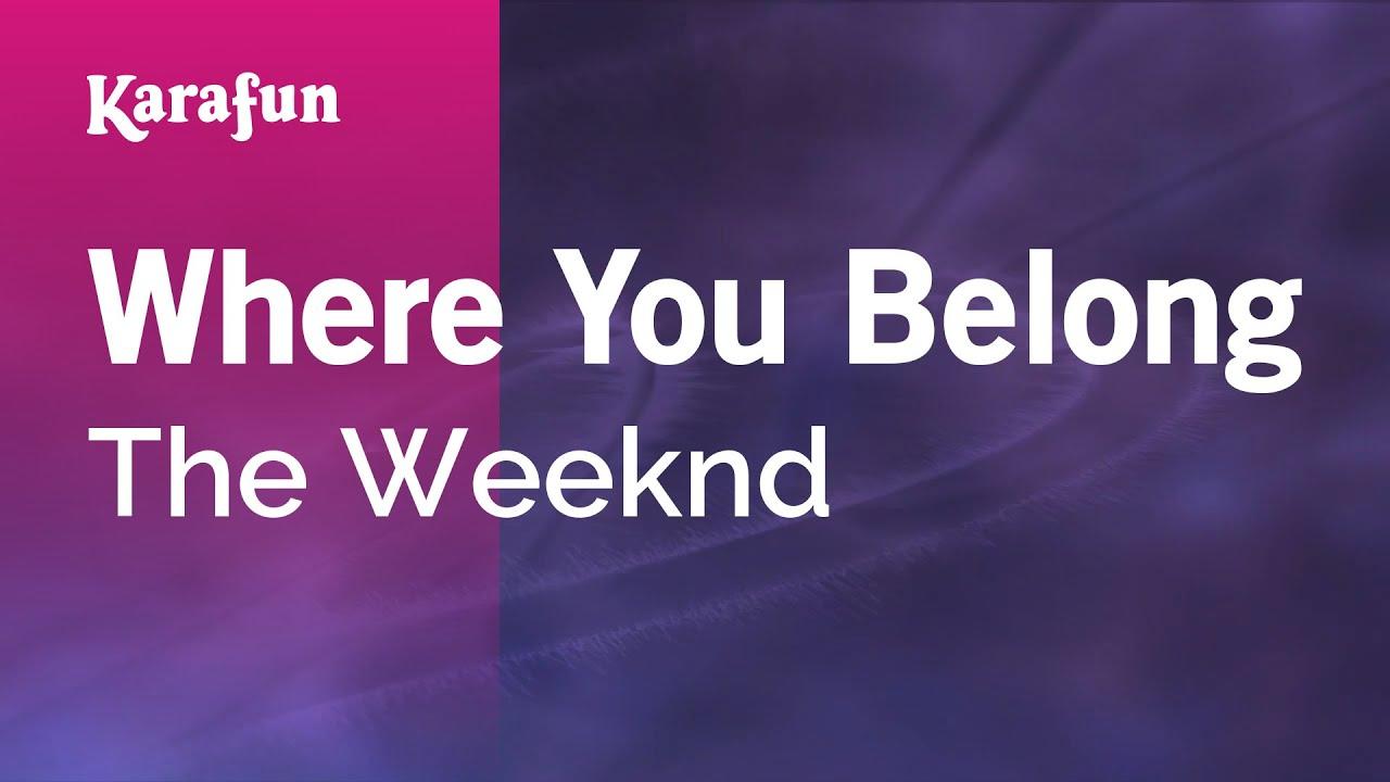 Karaoke where you belong the weeknd youtube
