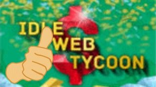 Free Game Tip - Idle Web Tycoon