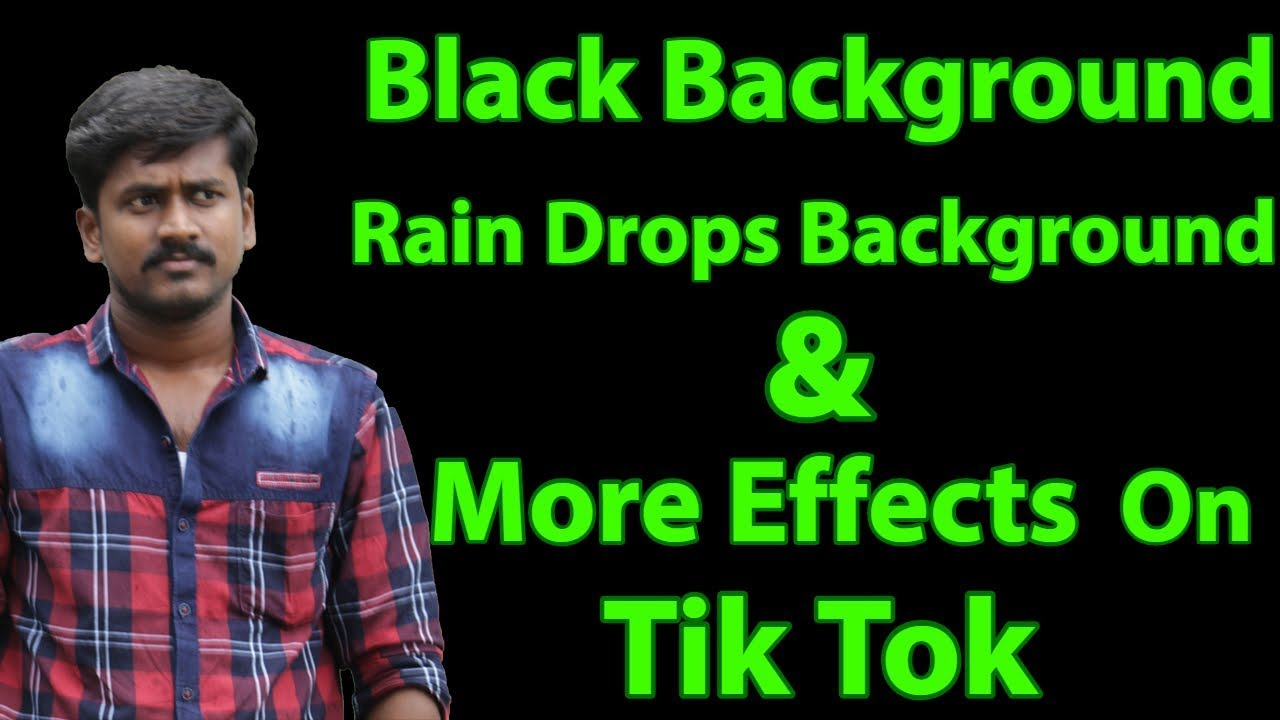 Download How To Change Black Background In Tik Tok(Musically) & Make Raindrop Video Effect