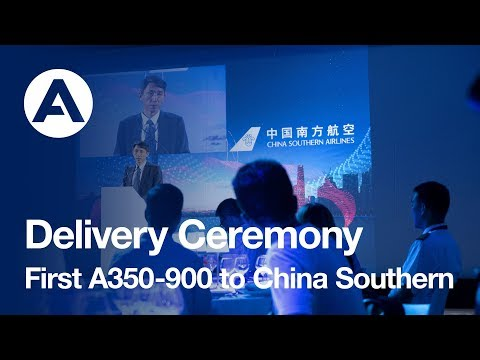 Delivery Ceremony: First #A350-900 To China Southern