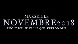 Marseille NOVEMBRE 2018 : Récit d'une ville qui s'effondre