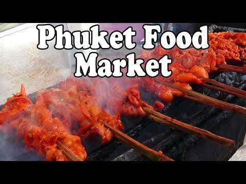 Phuket Food Market: Thai Street Food & Shopping at a Food Market in Phuket. Food in Thailand