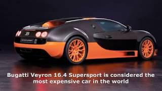 Bugatti Veyron 16 4 Supersport is considered the most expensive car in the world