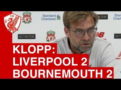 Liverpool 2-2 Bournemouth: Jurgen Klopp's Post-Match Press Conference