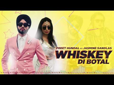 Whiskey Di Botal(Full Audio)   Preet Hundal   Jasmine Sandlas   Latest Punjabi Songs 2019