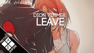 Dion Timmer - Leave (feat. Luma) | Electronic