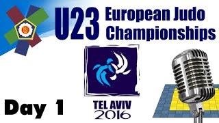 U23 European Judo Championships 2016: Day 1